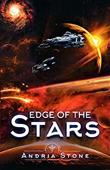 Edge Of The Stars: A Techno Thriller Science Fiction Novel (The Edge Book 2) by [Stone, Andria]