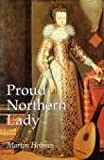 img - for Proud Northern Lady: Lady Anne Clifford 1590-1676 book / textbook / text book