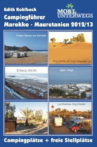 Band 1: Campingführer Marokko-Mauretanien 2012/13: Offizielle Campingplätze und freie Stellmöglichkeiten