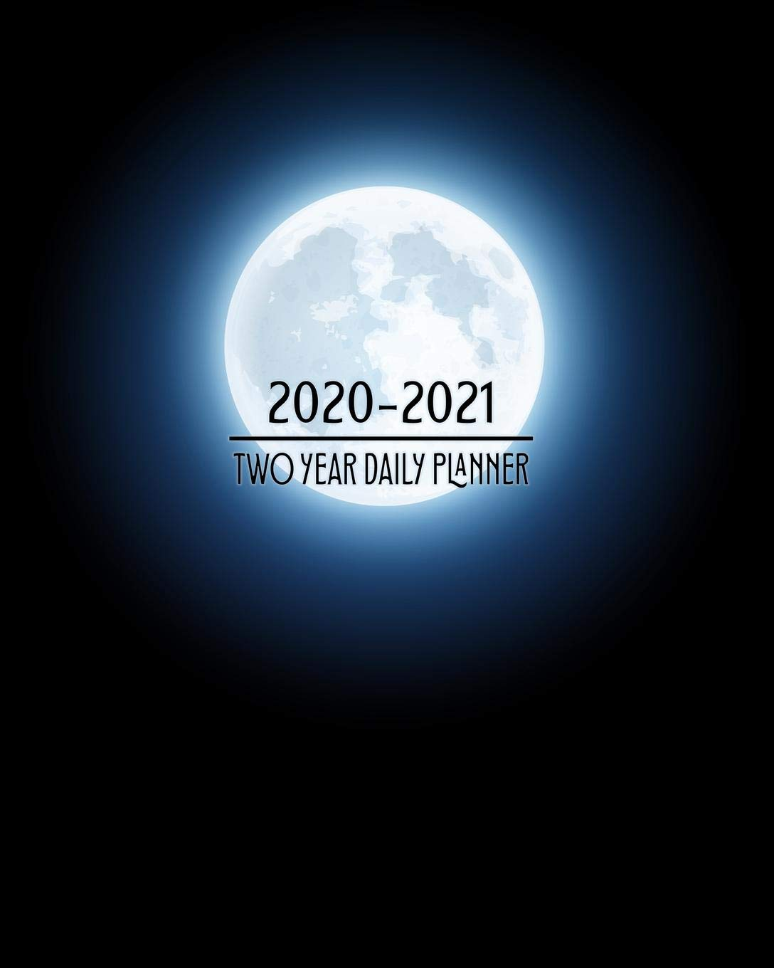 2020 - 2021 Two Year Daily Planner: Full Moon Fever Gothic