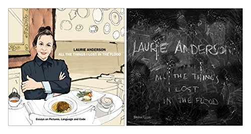 Laurie Anderson: All the Things I Lost in the ()
