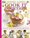 Cook It Together, Annabel Karmel and Dorling Kindersley Publishing Staff, 0756643023