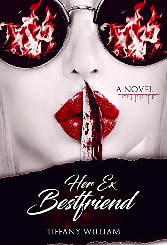HER EX BEST FRIEND by TIFFANY WILLIAM