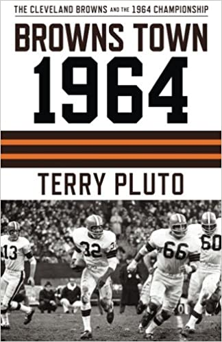19fa8b52537 Browns Town 1964: Cleveland's Browns and the 1964 Championship ...