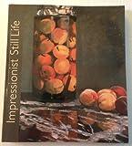 Impressionist Still Life, Eliza E. Rathbone and George T. M. Shackelford, 0943044278