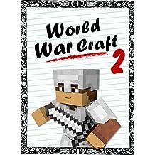 World War Craft - Book 2 (adventure books for kids ages 9 12)