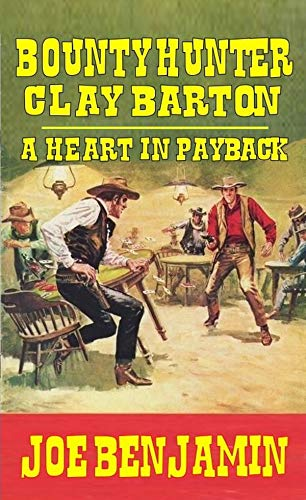 - Bounty Hunter Clay Barton: A Heart in Payback