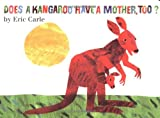 Does a Kangaroo Have a Mother, Too?, Eric Carle, 0694014567