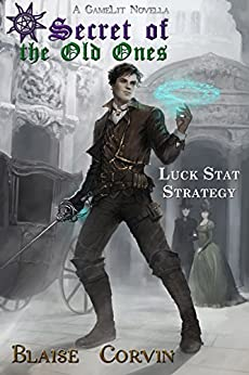 Luck Stat Strategy (Secret of the Old Ones Book 1) by [Corvin, Blaise]