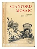 img - for Stanford Mosaic: Reminiscences of the First Seventy Years at Stanford University book / textbook / text book