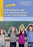 Präsentieren und frei sprechen lernen in der Grundschule: Das Know-how für Schüler/innen und Lehrer/innen (Beltz Praxis)