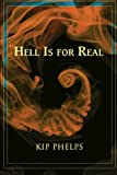 Hell Is for Real, Kip Phelps, 1490833056