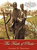 The Faith of Phebe, Beverly B. Thompson, 1440130140