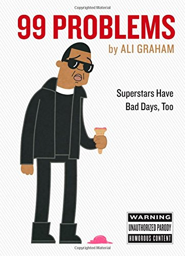Book Cover: 99 Problems: Superstars Have Bad Days, Too