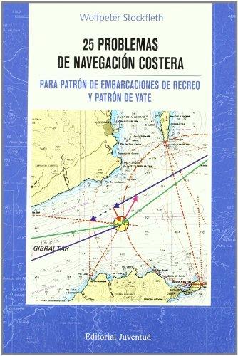 Descargar Libro 25 Problemas De Navegacion Costera: Para Patron De Embarcaciones De Recreo Y Patron De Yate Stockleth