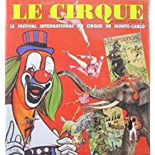 Le cirque: Le festival international du cirque de Monte-Carlo