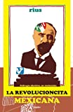 La revolucioncita mexicana (Colección Rius) (Spanish Edition)