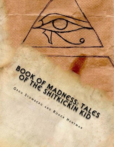Book of Madness: Tales of the Shitkickin Kid (Trooper X) (Huntman Roger)