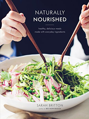 (Naturally Nourished Cookbook: Healthy, Delicious Meals Made with Everyday Ingredients)