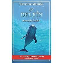 DELFIN, EL. HISTORIA DE UN SOÑADOR