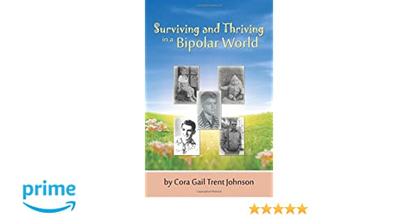 Absence Of Grief: Surviving And Thriving In A Bipolar World