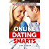 Online Dating Smarts (An E-Dating Guide): 99 Important Questions To Ask Someone You Meet On The Internet