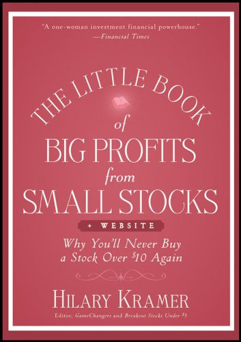 The Little Book of Big Profits from Small Stocks + Website: Why You'll Never Buy a Stock Over $10 Again