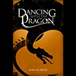 Dancing with the Dragon | Jessica M. Reeves