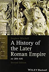 A History of the Later Roman Empire, AD 284 641 (Blackwell History of the Ancient World)
