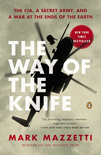 The Way of the Knife: The CIA, a Secret Army, and a