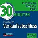 30 Minuten Verkaufsabschluss Hörbuch von Katja Porsch Gesprochen von: Sabina Godec, Heiko Grauel, Gordon Piedesack