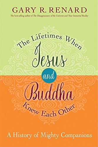 The Lifetimes When Jesus and Buddha Knew Each Other: A History of Mighty Companions cover
