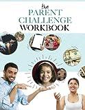 The Parent Challenge Workbook