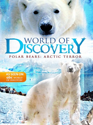 World Of Discovery - Polar Bears: Arctic Terror
