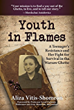 Youth in Flames: A Teenager's Resistance and Her Fight for Survival in the Warsaw Ghetto