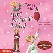 Hier kommt Lola! (Lola 1) | Isabel Abedi