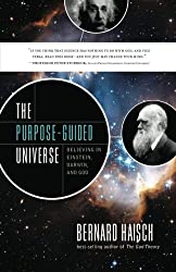 The Purpose-Guided Universe: Believing in Einstein, Darwin, and God by Bernard Haisch (2012-12-04)