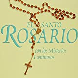 El Santo Rosario: Con Los Misterios Luminosos (Mysteries of Light) (English and Spanish Edition)