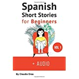 Spanish: Short Stories for Beginners + Audio: Improve your reading and listening skills in Spanish