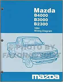 [SCHEMATICS_48EU]  1994 Mazda B4000 B3000 B2300 Pickup Truck Wiring Diagram Manual Original:  Mazda: Amazon.com: Books | Mazda Truck Wiring Diagrams |  | Amazon.com