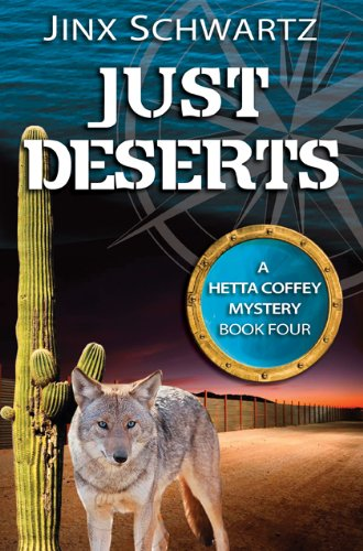 Book: Just Deserts (Hetta Coffey Series - Book 4) by Jinx Schwartz
