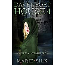 Davenport House 4: Heiress Interrupted