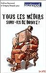 Tous les médias sont-ils de droite ? : Du journalisme par temps d'élection présidentielle par Reymond
