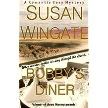 """Bobby's Diner (A Romantic Cozy Mystery): A """"Bobby's Diner"""" Mystery Novel (The """"Bobby's Diner"""" Series Book 1)"""