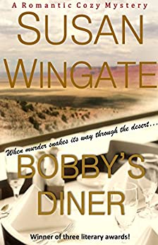 "Bobby's Diner (A Romantic Cozy Mystery): A ""Bobby's Diner"" Mystery Novel (The ""Bobby's Diner"" Series Book 1) by [Wingate, Susan]"