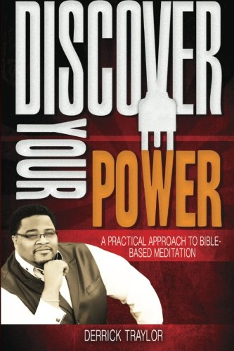 Download Discover Your Power: A Practical Approach to Bible-Based Meditation PDF