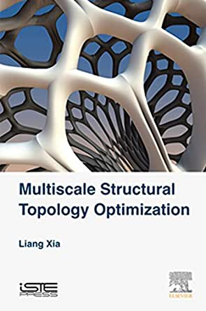 Multiscale Structural Topology Optimization 1, Liang Xia ...