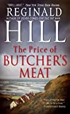 The Price of Butcher's Meat (Dalziel and Pascoe) by Reginald Hill (2009-10-27)