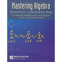 Mastering Algebra - Advanced Level (Hamilton Education Guides Book 4)