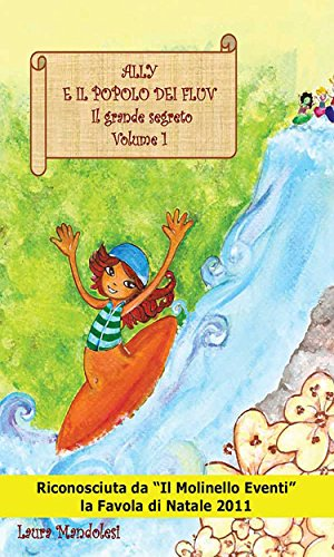Ally e il popolo dei Fluv Il grande segreto Volume 1 (Italian Edition)